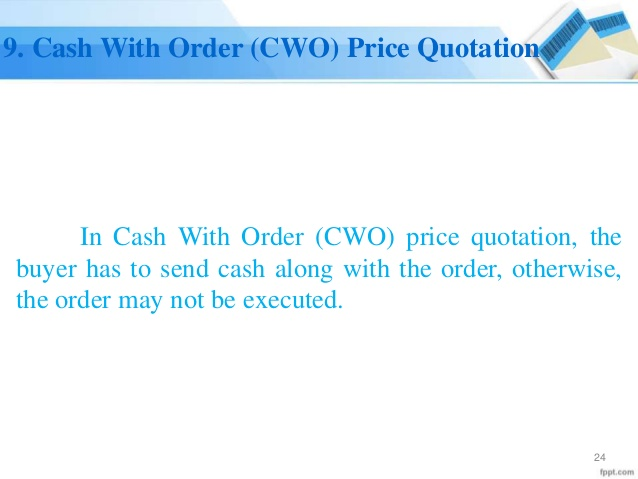 Cash with Order (CWO) Price Quotation